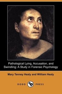 Pathological Lying, Accusation, and Swindling