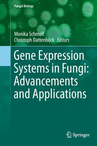 Gene Expression Systems in Fungi: Advancements and Applications