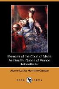 Memoirs of the Court of Marie Antoinette, Queen of France (Illus