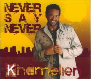 Khamelien: Never Say Never