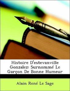 Histoire D'estevanville Gonzalez: Surnommé Le Garçon De Bonne Hu