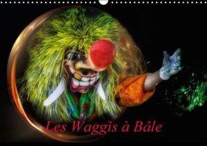 Les Waggis à Bâle (Calendrier mural 2015 DIN A3 horizontal)