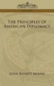 The Principles of American Diplomacy