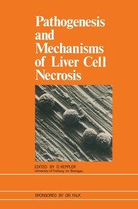 Pathogenesis and Mechanisms of Liver Cell Necrosis