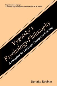 Vygotsky's Psychology-Philosophy