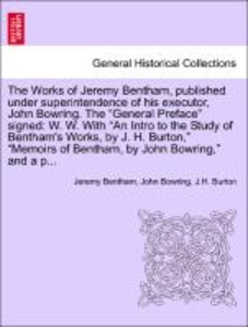The Works of Jeremy Bentham, published under superintendence of