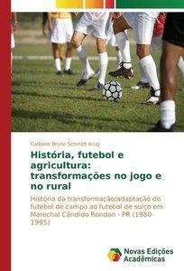 História, futebol e agricultura: transformações no jogo e no rur