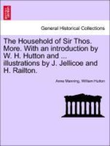 The Household of Sir Thos. More. With an introduction by W. H. H