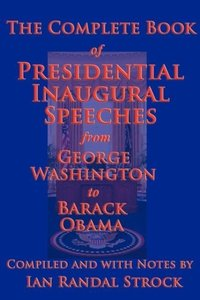 The Complete Book of Presidential Inaugural Speeches, 2013 editi