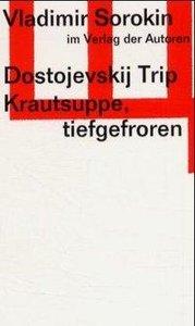 Dostojevskij-Trip. Krautsuppe, tiefgefroren