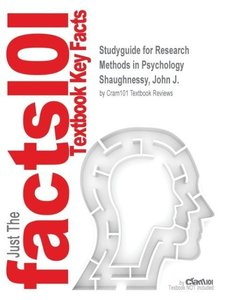 Studyguide for Research Methods in Psychology by Shaughnessy, Jo