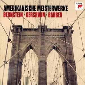 Amerikanische Meisterwerke-Bernstein,Gershwin,