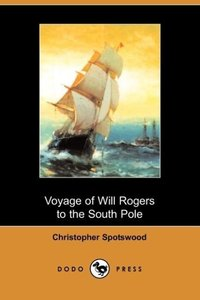 Voyage of Will Rogers to the South Pole (Dodo Press)