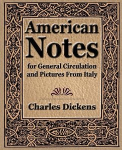 American Notes for General Circulation and Pictures From Italy -