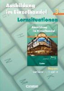 Ausbildung im Einzelhandel 3. Arbeitsbuch mit Lernsituationen.