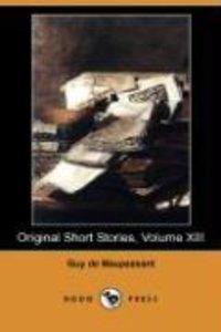 Original Short Stories, Volume XIII (Dodo Press)