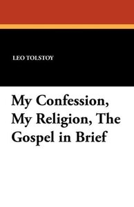 My Confession, My Religion, the Gospel in Brief