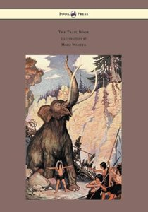 The Trail Book - With Illustrations by Milo Winter