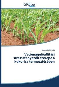 Vetomageloállítási stressztényezok szerepe a kukorica termesztés
