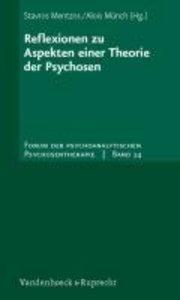 Reflexionen zu Aspekten einer Theorie der Psychosen