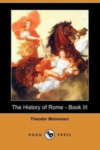 The History of Rome - Book III (Dodo Press)