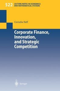 Corporate Finance, Innovation, and Strategic Competition
