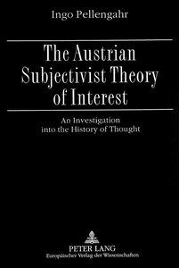 The Austrian Subjectivist Theory of Interest
