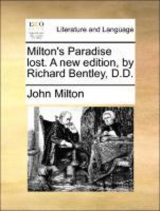 Milton's Paradise lost. A new edition, by Richard Bentley, D.D.