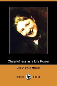 Cheerfulness as a Life Power (Dodo Press)