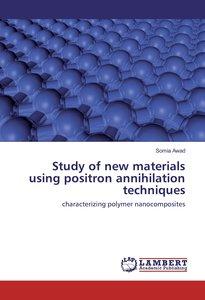 Study of new materials using positron annihilation techniques