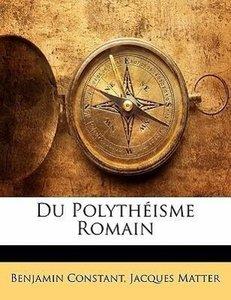 Du Polythéisme Romain