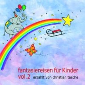 Fantasiereisen für Kinder Vol. 2