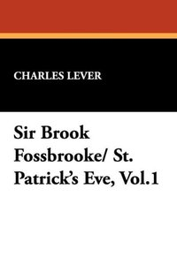 Sir Brook Fossbrooke/ St. Patrick's Eve, Vol.1