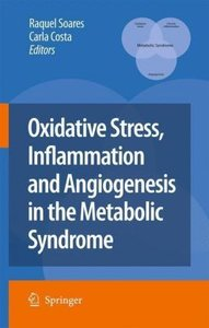 Oxidative Stress, Inflammation and Angiogenesis in the Metabolic