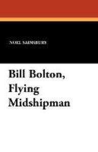 Bill Bolton, Flying Midshipman