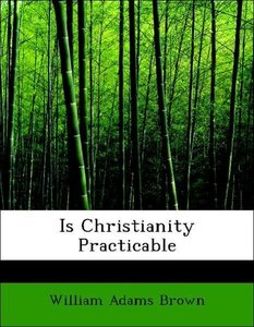 Is Christianity Practicable