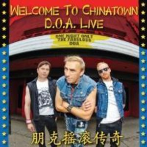 Welcome To Chinatown: D.O.A.Live