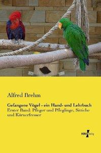 Gefangene Vögel - ein Hand- und Lehrbuch