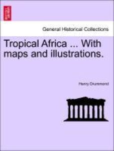 Tropical Africa ... With maps and illustrations.