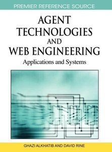 Agent Technologies and Web Engineering: Applications and Systems