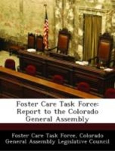 Foster Care Task Force: Report to the Colorado General Assembly