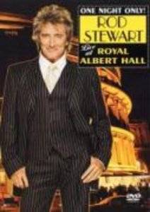 One Night Only! Rod Stewart Live At Royal Albert H