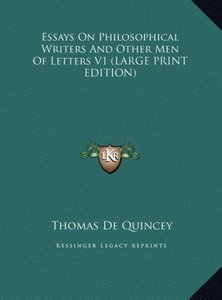 Essays On Philosophical Writers And Other Men Of Letters V1 (LAR
