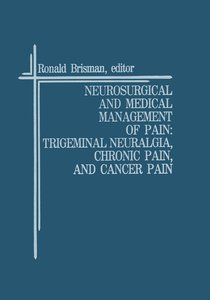 Neurosurgical and Medical Management of Pain: Trigeminal Neuralg