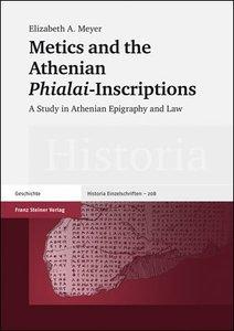 "Metics and the Athenian ""Phialai""-Inscriptions"