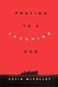 Praying to a Laughing God