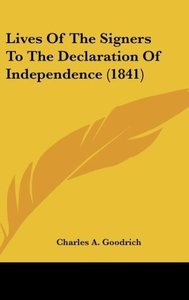 Lives Of The Signers To The Declaration Of Independence (1841)