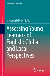 Testing Young Learners of English: Global and Local Perspectives