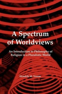 A Spectrum of Worldviews: An Introduction to Philosophy of Relig