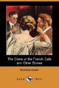 The Crime of the French Cafe and Other Stories (Dodo Press)